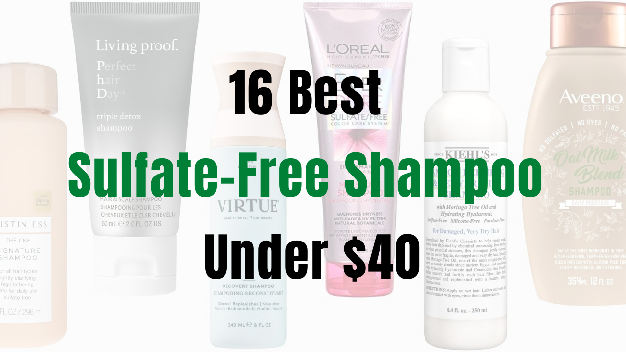 16 best sulfate free shampoo under $40